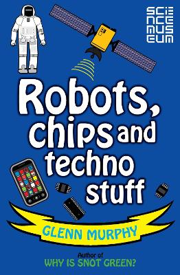Science: Sorted! Robots, Chips and Techno Stuff by Glenn Murphy