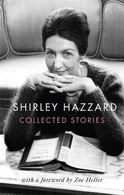 The Collected Stories of Shirley Hazzard by Shirley Hazzard