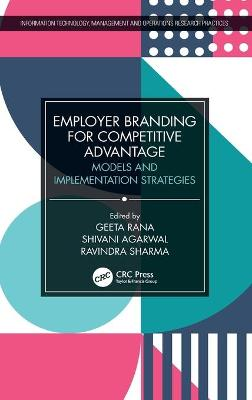 Employer Branding for Competitive Advantage: Models and Implementation Strategies book