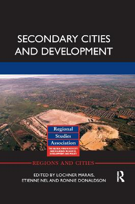 Secondary Cities and Development by Lochner Marais