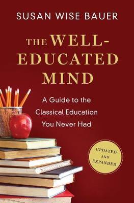 Well-Educated Mind by Susan Wise Bauer