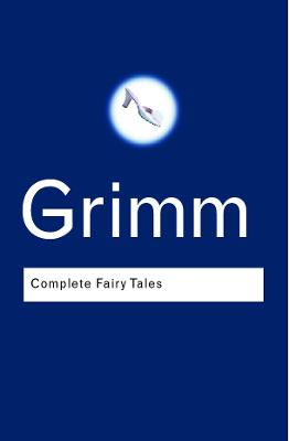 Complete Fairy Tales by Jacob Grimm