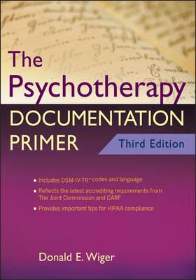 Psychotherapy Documentation Primer by Donald E. Wiger