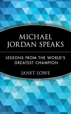 Michael Jordan Speaks by Michael Jordan
