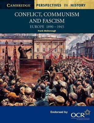 Conflict, Communism and Fascism by Frank McDonough