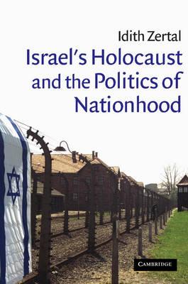 Israel's Holocaust and the Politics of Nationhood book