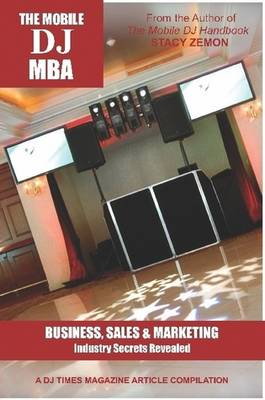 The Mobile DJ MBA by Stacy Zemon