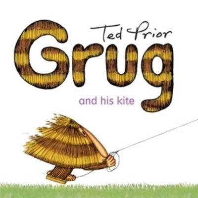 Grug and His Kite by Ted Prior
