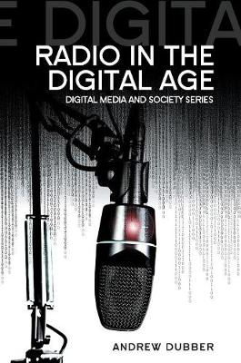 Radio in the Digital Age by Andrew Dubber