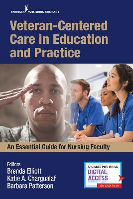 Veteran-Centered Care in Education and Practice: An Essential Guide for Nursing Faculty book