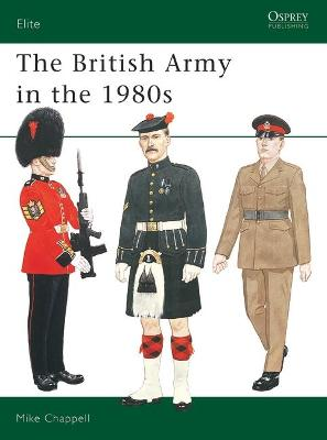 The British Army in the 1980's by Mike Chappell