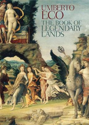 Book of Legendary Lands by Umberto Eco