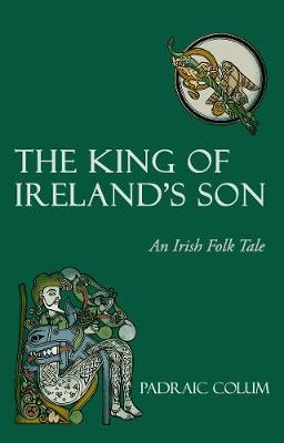 King of Ireland's Son by Padraic Colum