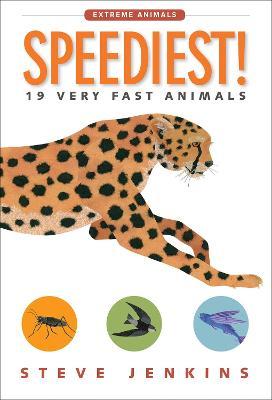 Speediest! by Steve Jenkins