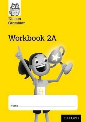 Nelson Grammar Workbook 2A Year 2/P3 Pack of 10 by Wendy Wren