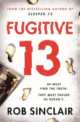 Fugitive 13: The second action-packed, thrilling instalment of the best-selling, gripping series by Rob Sinclair