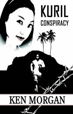 Kuril Conspiracy by Ken Morgan