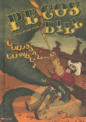 Pecos Bill, Colossal Cowboy by ,Sean Tulien