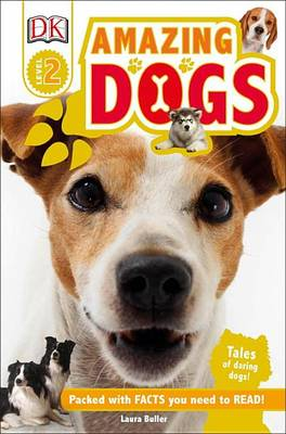 Amazing Dogs by Laura Buller