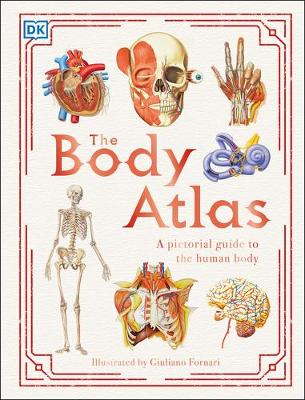 The Body Atlas: A Pictorial Guide to the Human Body by DK