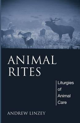 Animal Rites by Andrew Linzey