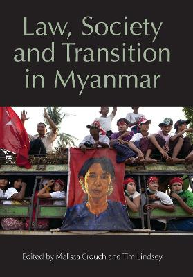Law, Society and Transition in Myanmar by Dr Melissa Crouch