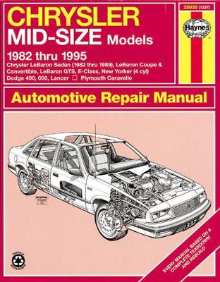 Chrysler Mid-size Front Wheel Drive Models (1982 to 1995) Automotive Repair Manual by Larry Warren