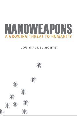 Nanoweapons by Louis A Del Monte