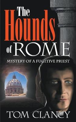 Hounds of Rome by Tom Clancy