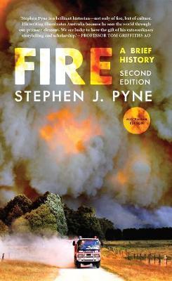 Fire: A Brief History by Stephen J Pyne