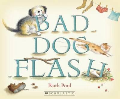 Bad Dog Flash by Ruth Paul