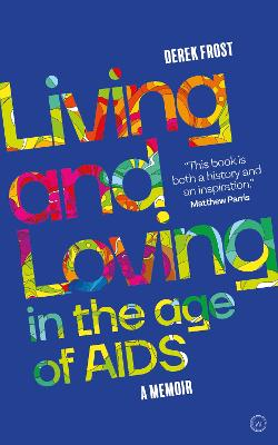Living and Loving in the Age of AIDS: A memoir book