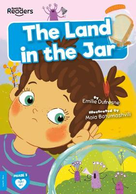 The Land in the Jar by Emilie Dufresne