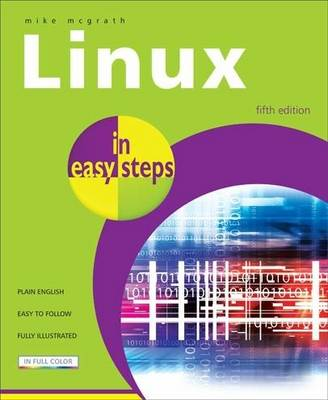 Linux in easy steps by Mike McGrath