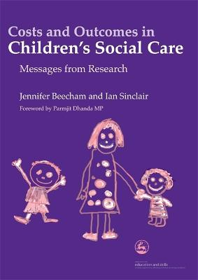 Costs and Outcomes in Children's Social Care by Jennifer K. Beecham