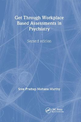 Get Through Workplace Based Assessments in Psychiatry book