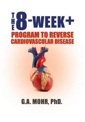 The 8-Week +: Program to Reverse Cardiovascular Disease by Consultant in Computational Mathematics and Engineering G a Mohr