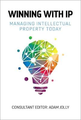 Winning with IP: Managing intellectual property today by