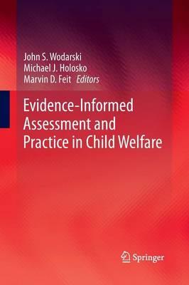 Evidence-Informed Assessment and Practice in Child Welfare by John S. Wodarski