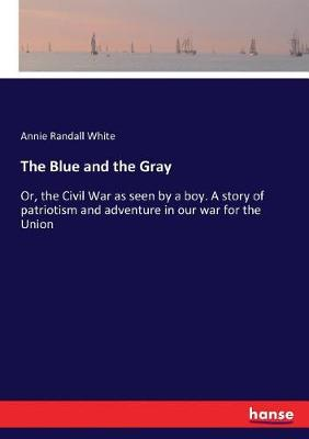 The Blue and the Gray by Annie Randall White