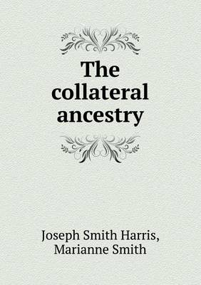 The Collateral Ancestry by Joseph Smith Harris