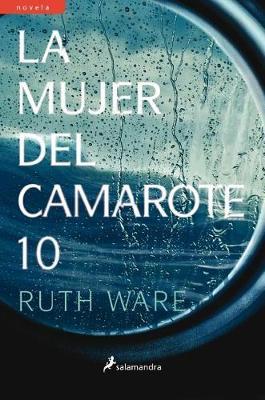 La Mujer del Camarote 10 by Ruth Ware