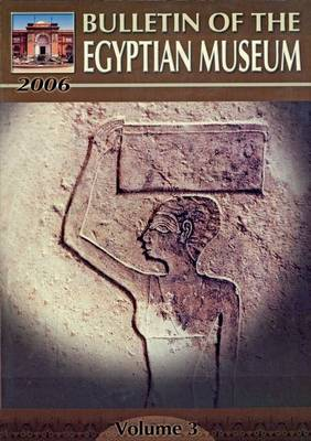 Bulletin of the Egyptian Museum  v. 3 by The Supreme Council of Antiquities