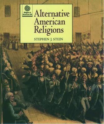 Alternative American Religions by Stephen J. Stein