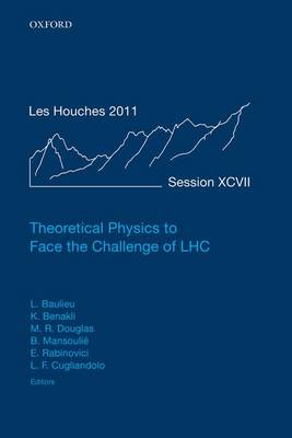 Theoretical Physics to Face the Challenge of LHC book