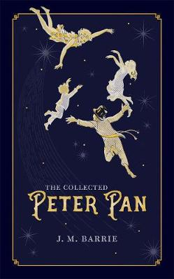 The Collected Peter Pan by J. M. Barrie