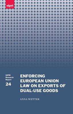 Enforcing European Union Law on Exports of Dual-use Goods book