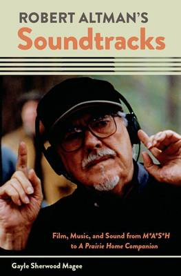 Robert Altman's Soundtracks by Gayle Sherwood Magee