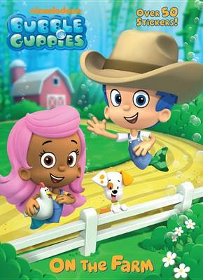 Bubble Guppies: On the Farm by Golden Books