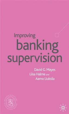 Improving Banking Supervision by David G. Mayes